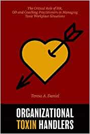 Organizational Toxin Handlers – Oct. 13 2020 by Teresa Daniel (Author), Lynn Harrison (Foreword)