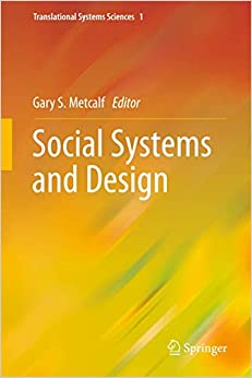 Social Systems and Design, Editors: Metcalf, Gary S. (Ed.), 2014