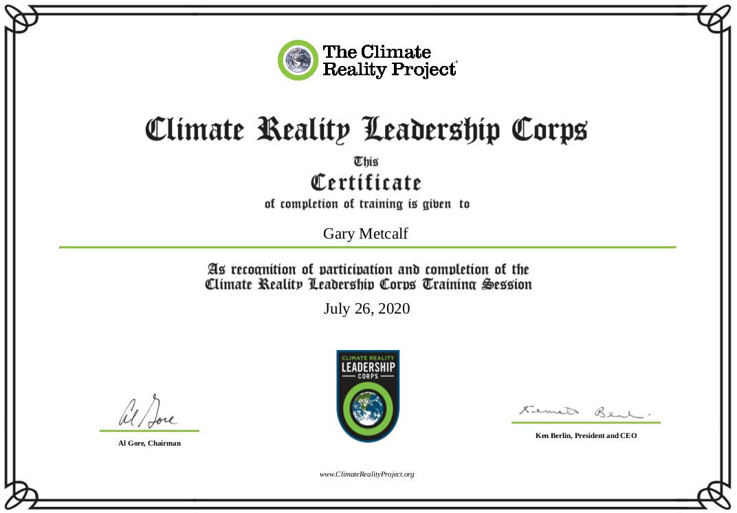 On July 26, 2020, Dr. Gary Metcalf received the Climate Reality Leadership Corps certification from the Climate Reality Project for the completion of training received.